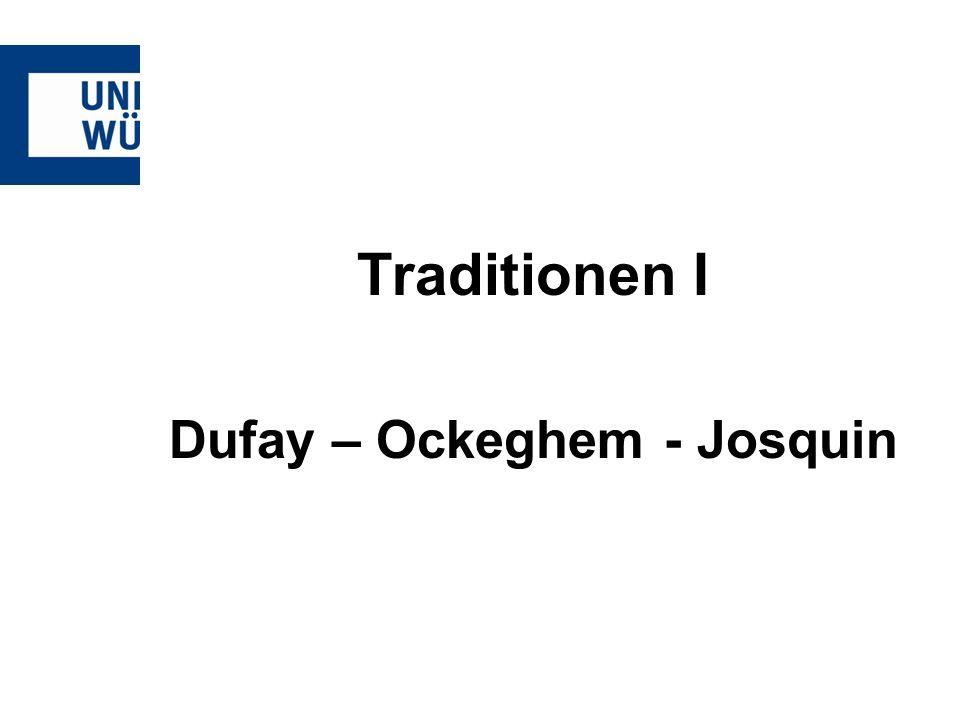 Dufay – Ockeghem - Josquin