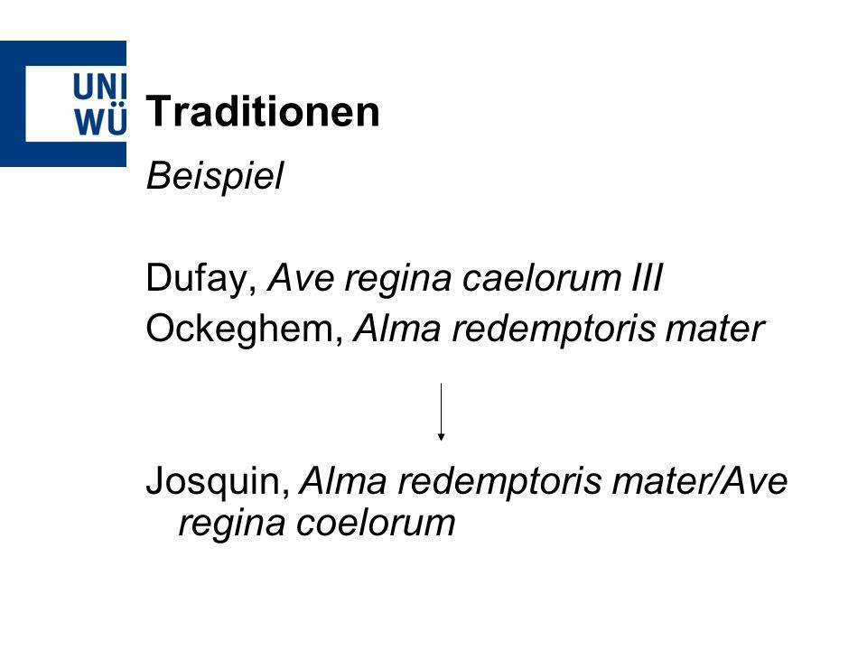 Traditionen Beispiel Dufay, Ave regina caelorum III