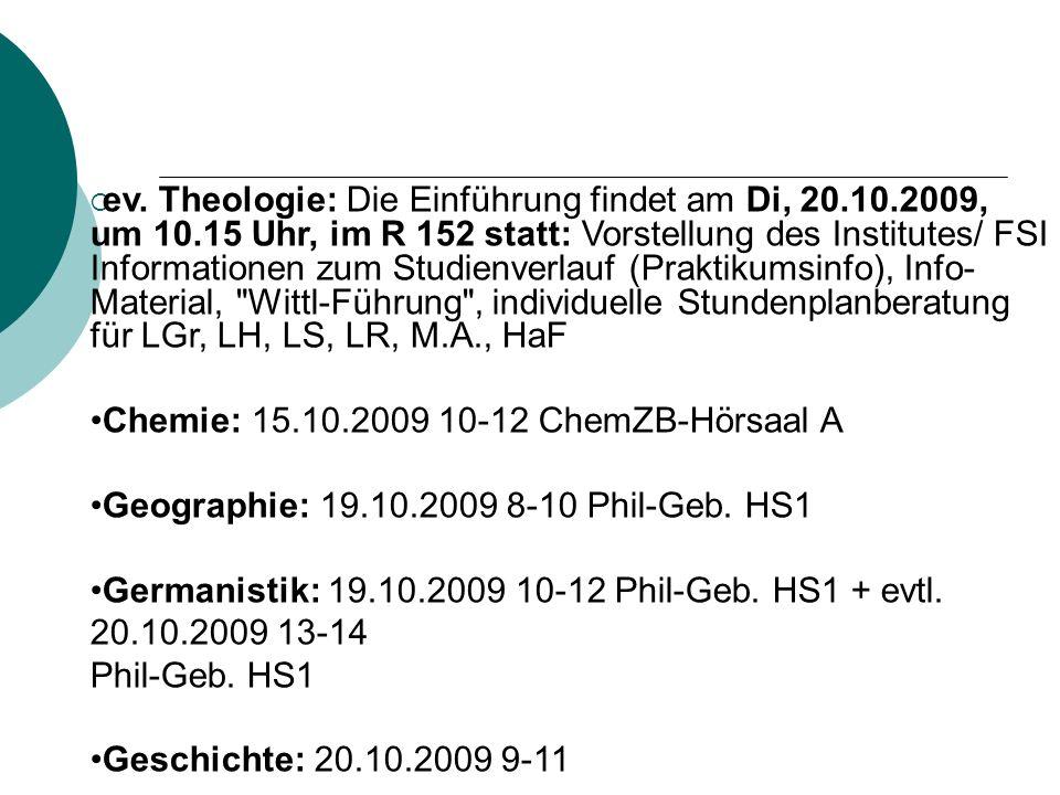 ev. Theologie: Die Einführung findet am Di, 20. 10. 2009, um 10