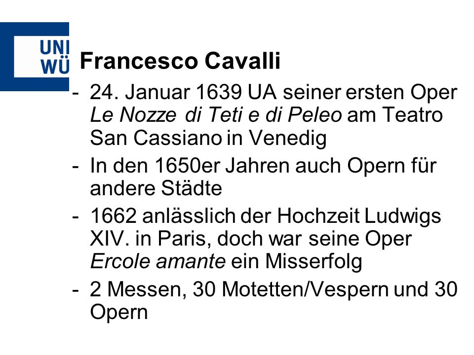 Francesco Cavalli 24. Januar 1639 UA seiner ersten Oper Le Nozze di Teti e di Peleo am Teatro San Cassiano in Venedig.