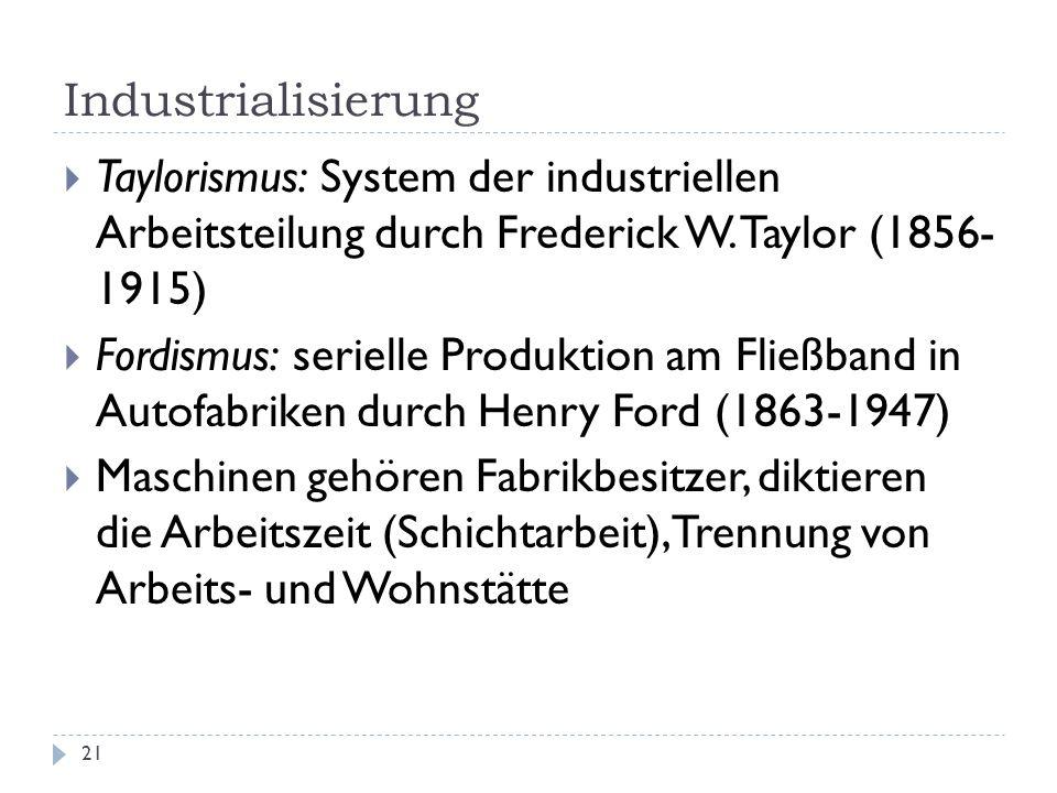 Industrialisierung Taylorismus: System der industriellen Arbeitsteilung durch Frederick W. Taylor (1856- 1915)