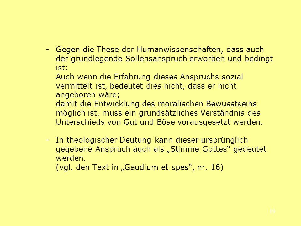 -. Gegen die These der Humanwissenschaften, dass auch