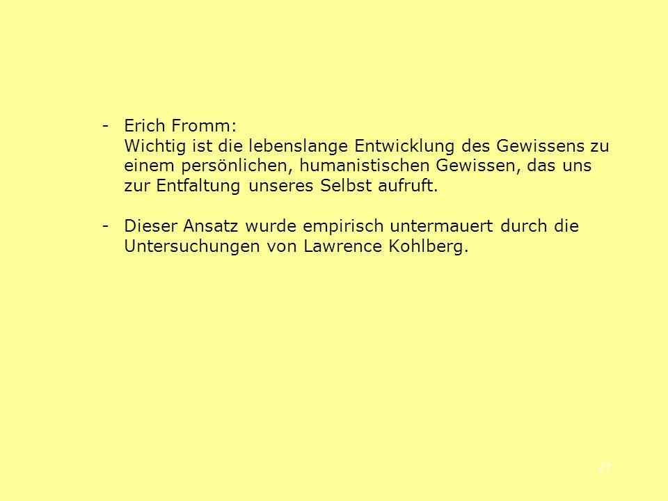 - Erich Fromm: Wichtig ist die lebenslange Entwicklung des Gewissens zu einem persönlichen, humanistischen Gewissen, das uns zur Entfaltung unseres Selbst aufruft.