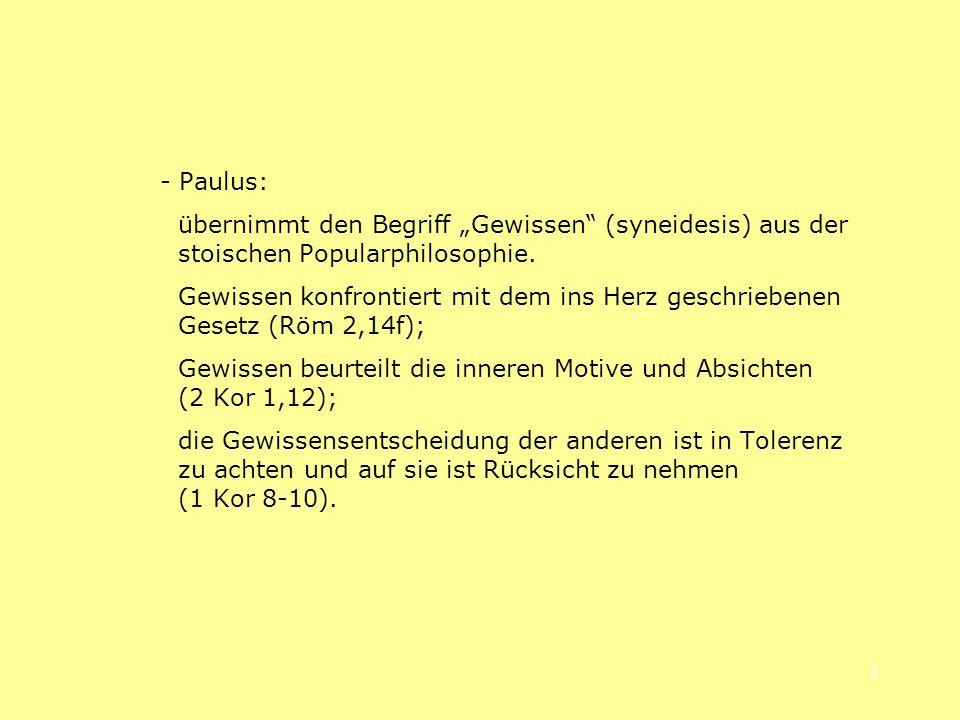 """- Paulus: übernimmt den Begriff """"Gewissen (syneidesis) aus der stoischen Popularphilosophie."""