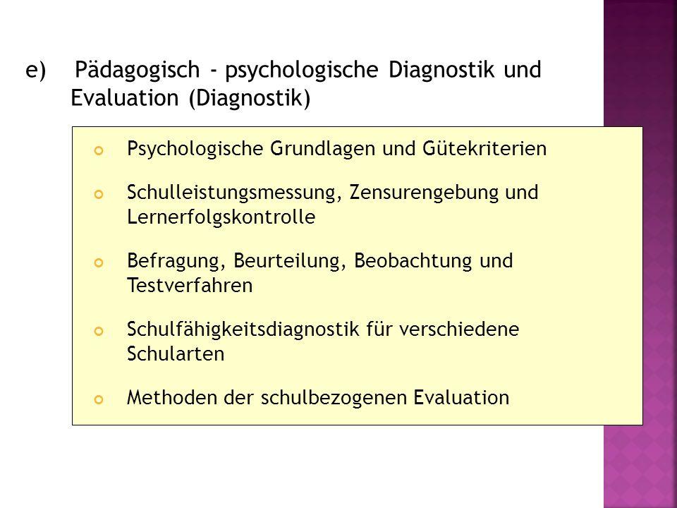 e) Pädagogisch - psychologische Diagnostik und Evaluation (Diagnostik)