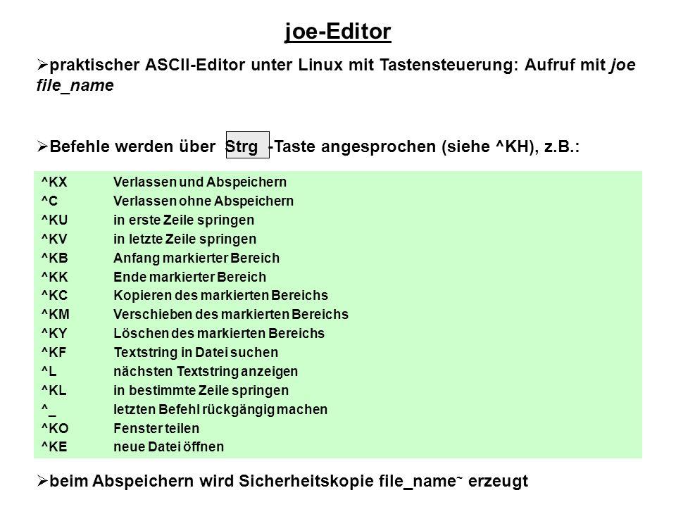 joe-Editor praktischer ASCII-Editor unter Linux mit Tastensteuerung: Aufruf mit joe file_name.