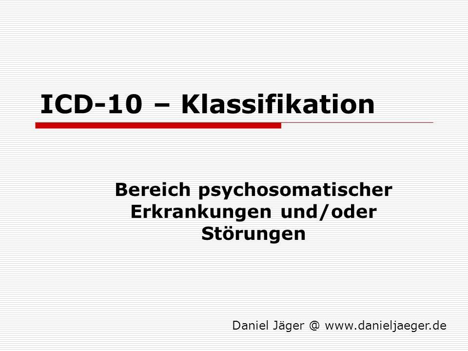 Bereich psychosomatischer Erkrankungen und/oder Störungen
