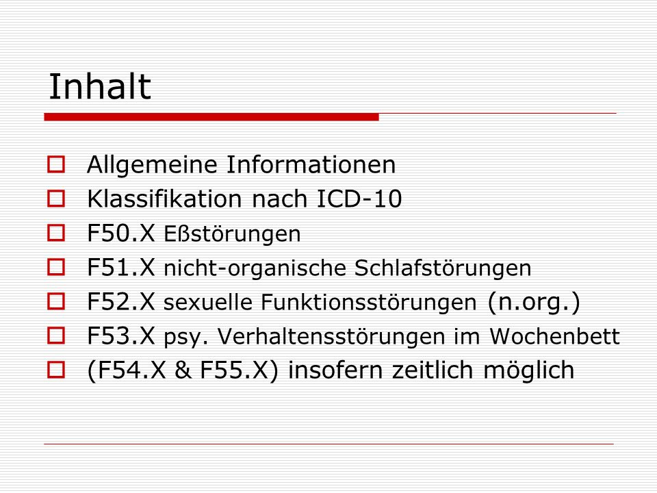 Inhalt Allgemeine Informationen Klassifikation nach ICD-10