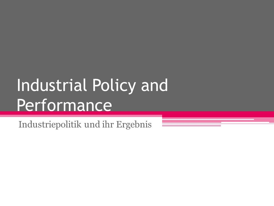 Industrial Policy and Performance