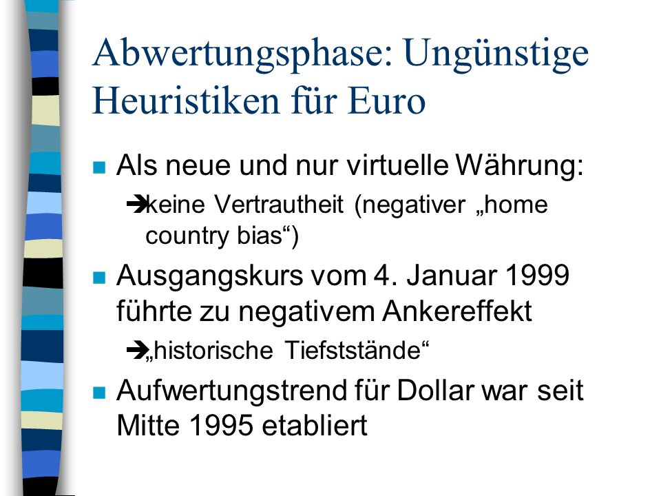 Abwertungsphase: Ungünstige Heuristiken für Euro