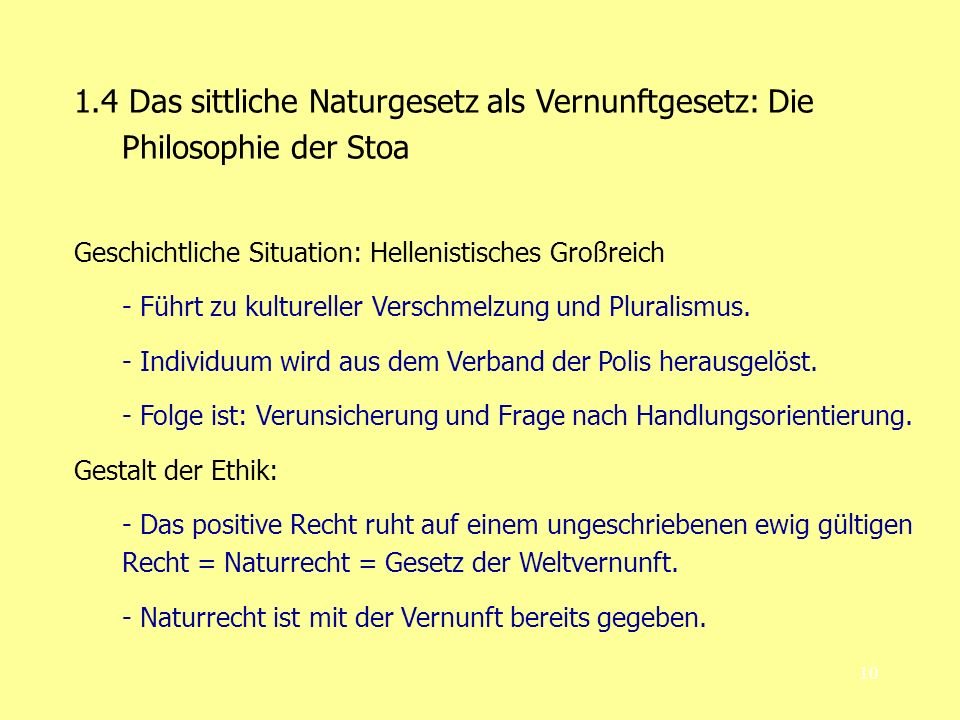 1.4 Das sittliche Naturgesetz als Vernunftgesetz: Die Philosophie der Stoa