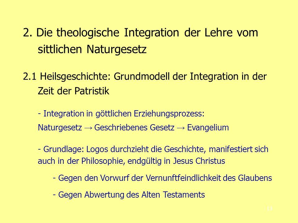2. Die theologische Integration der Lehre vom sittlichen Naturgesetz
