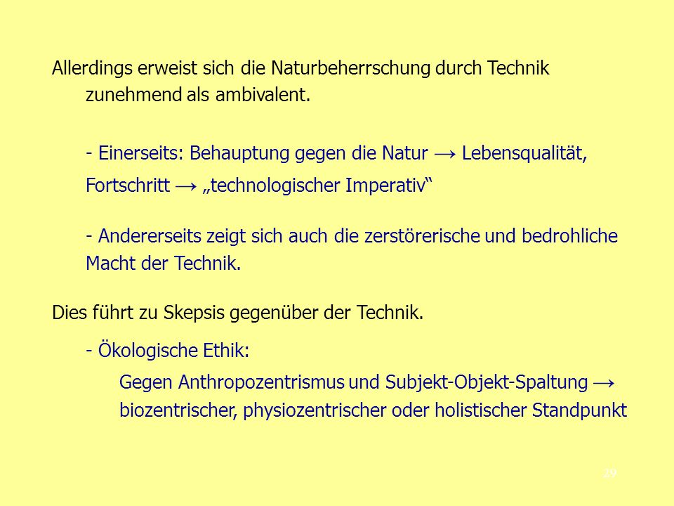 Allerdings erweist sich die Naturbeherrschung durch Technik zunehmend als ambivalent.