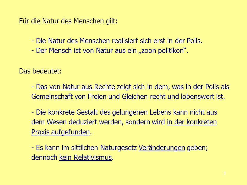 Für die Natur des Menschen gilt:
