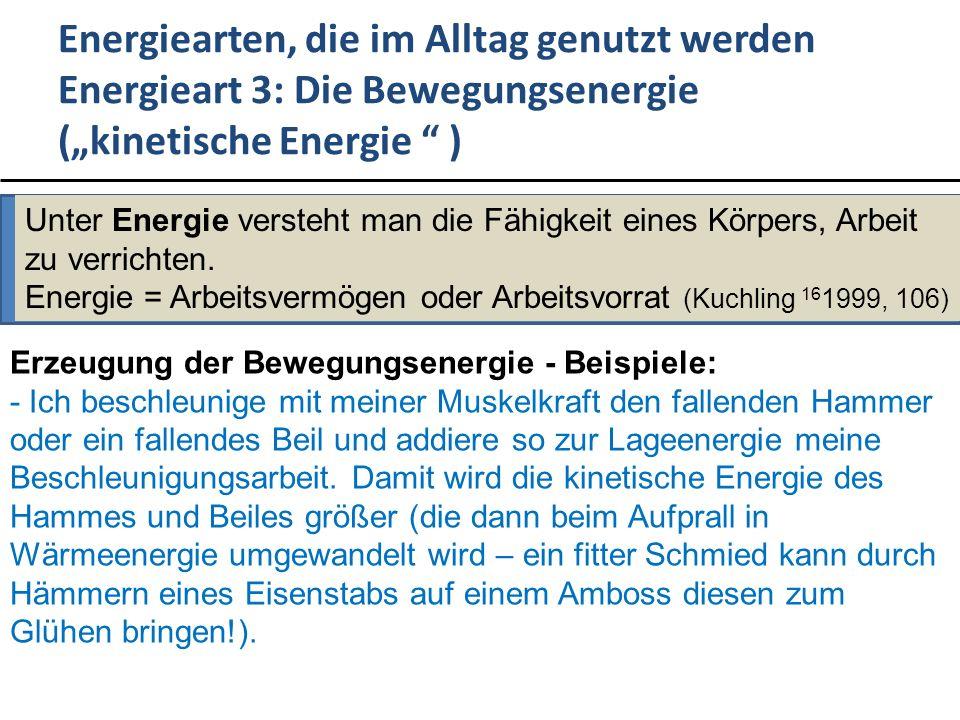"Energiearten, die im Alltag genutzt werden Energieart 3: Die Bewegungsenergie (""kinetische Energie )"