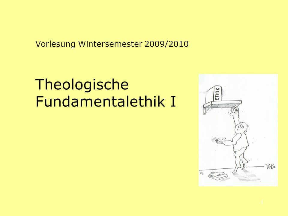 Theologische Fundamentalethik I