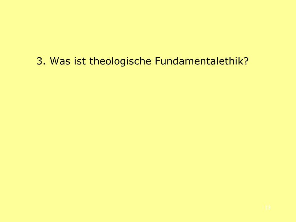 3. Was ist theologische Fundamentalethik