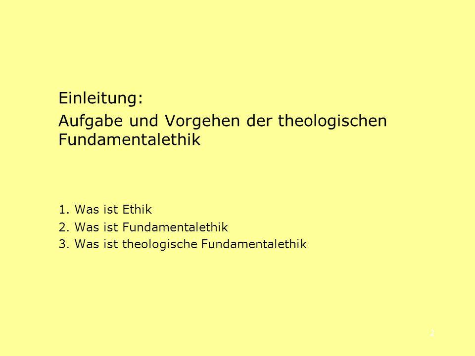 Aufgabe und Vorgehen der theologischen Fundamentalethik