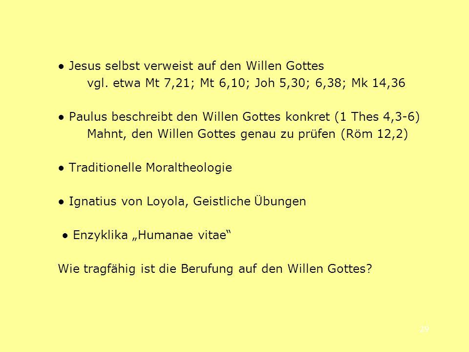 ● Jesus selbst verweist auf den Willen Gottes