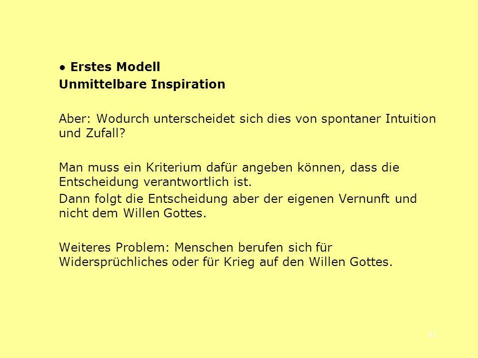 ● Erstes Modell Unmittelbare Inspiration. Aber: Wodurch unterscheidet sich dies von spontaner Intuition und Zufall