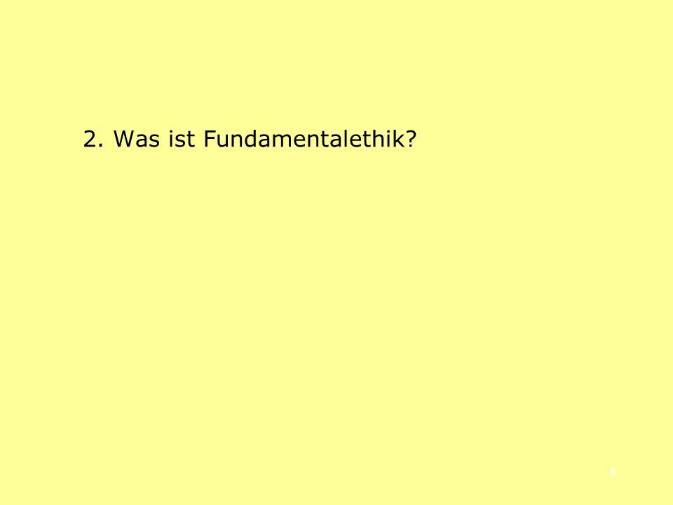 2. Was ist Fundamentalethik