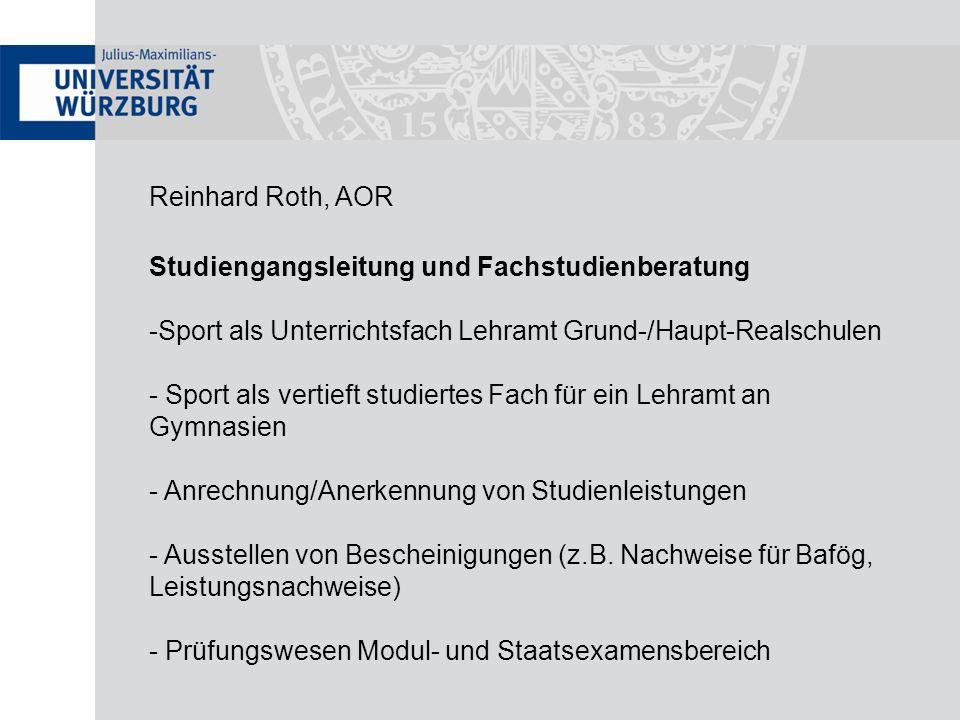 Reinhard Roth, AORStudiengangsleitung und Fachstudienberatung. Sport als Unterrichtsfach Lehramt Grund-/Haupt-Realschulen.