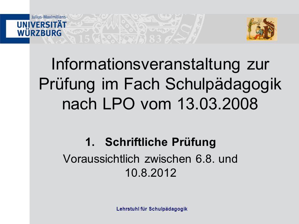 Schriftliche Prüfung Voraussichtlich zwischen 6.8. und 10.8.2012