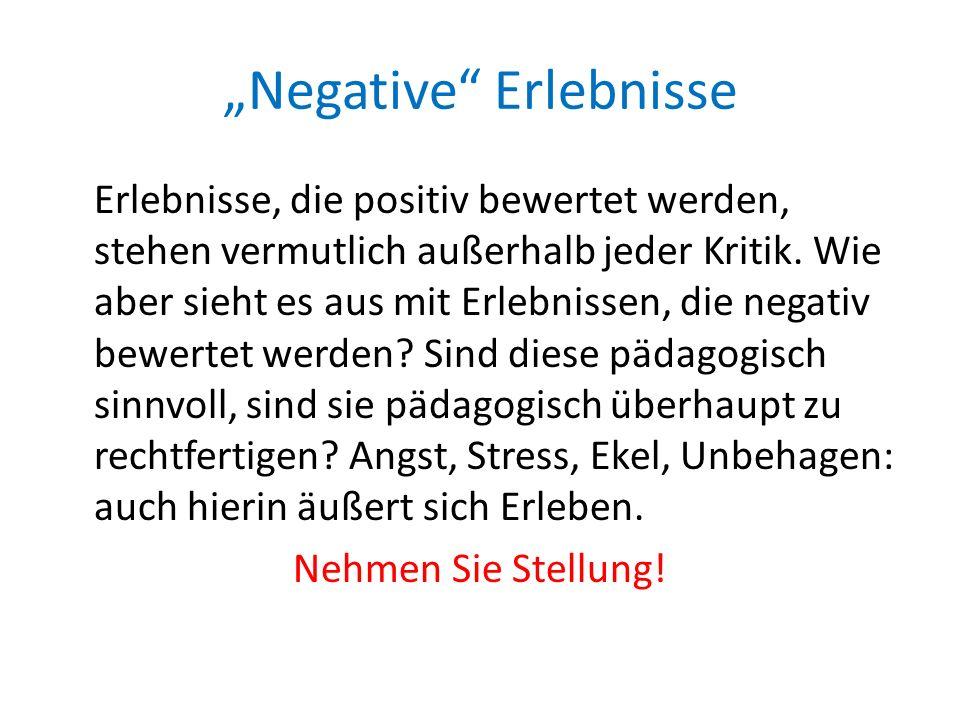 """""""Negative Erlebnisse"""