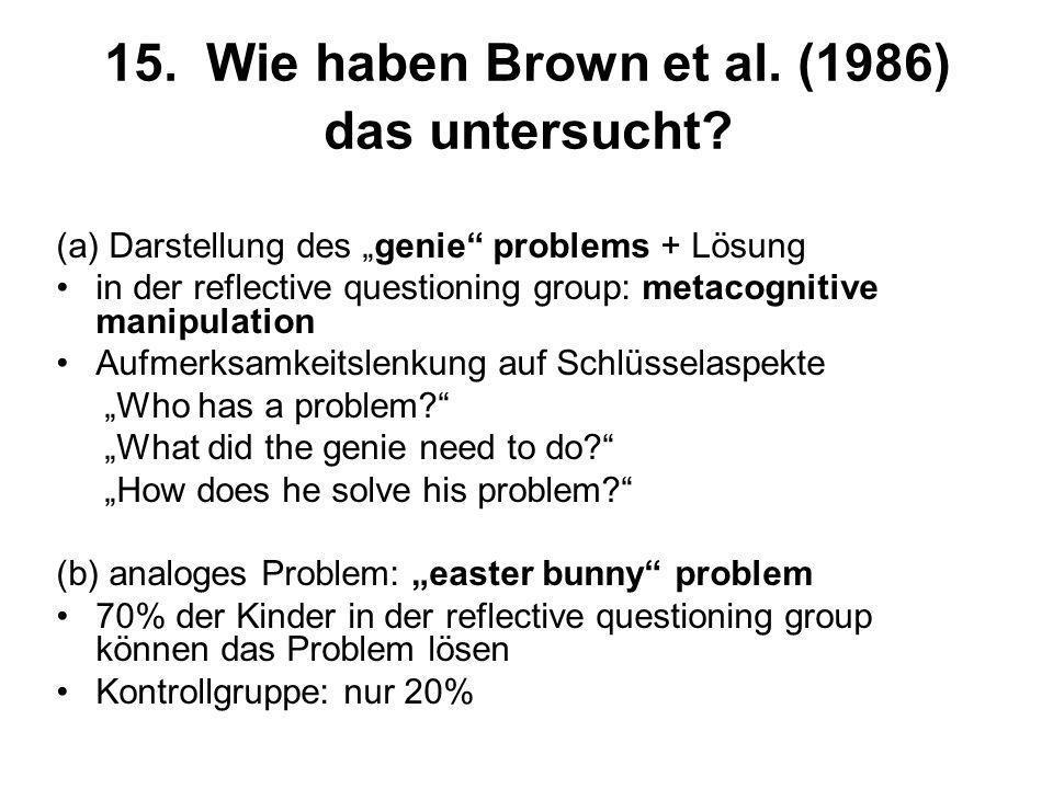15. Wie haben Brown et al. (1986) das untersucht