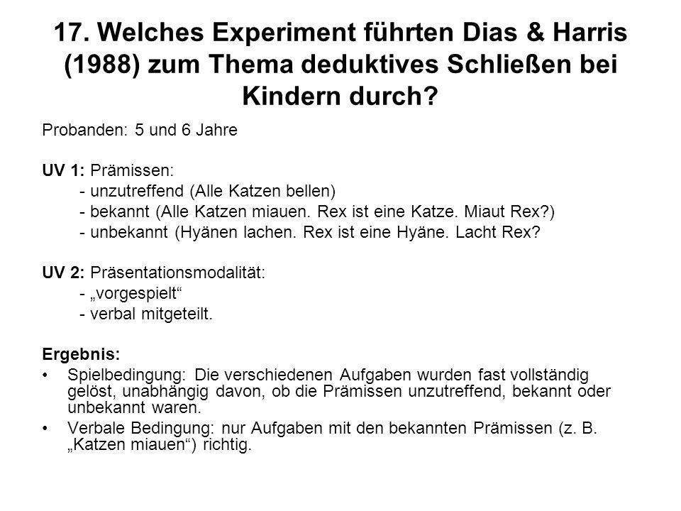 17. Welches Experiment führten Dias & Harris (1988) zum Thema deduktives Schließen bei Kindern durch