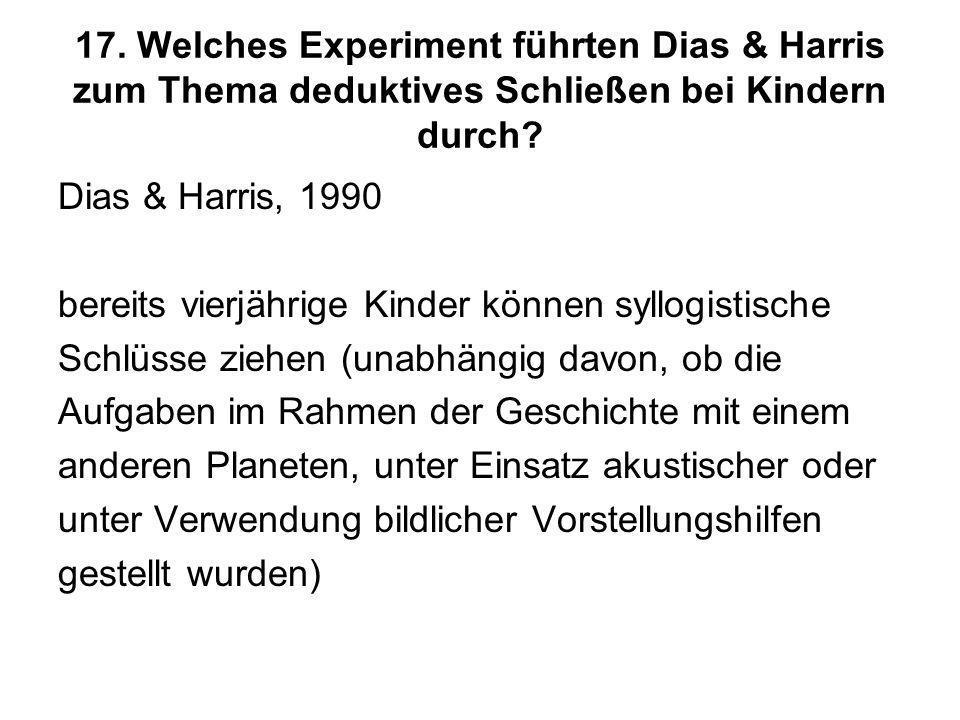 17. Welches Experiment führten Dias & Harris zum Thema deduktives Schließen bei Kindern durch