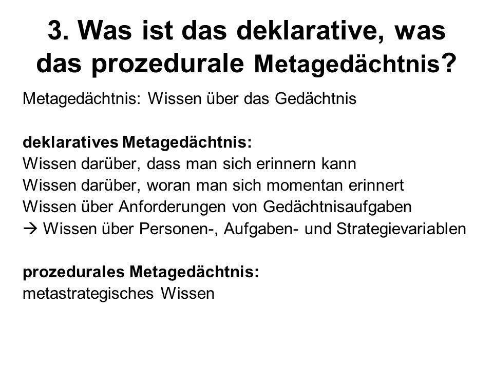 3. Was ist das deklarative, was das prozedurale Metagedächtnis