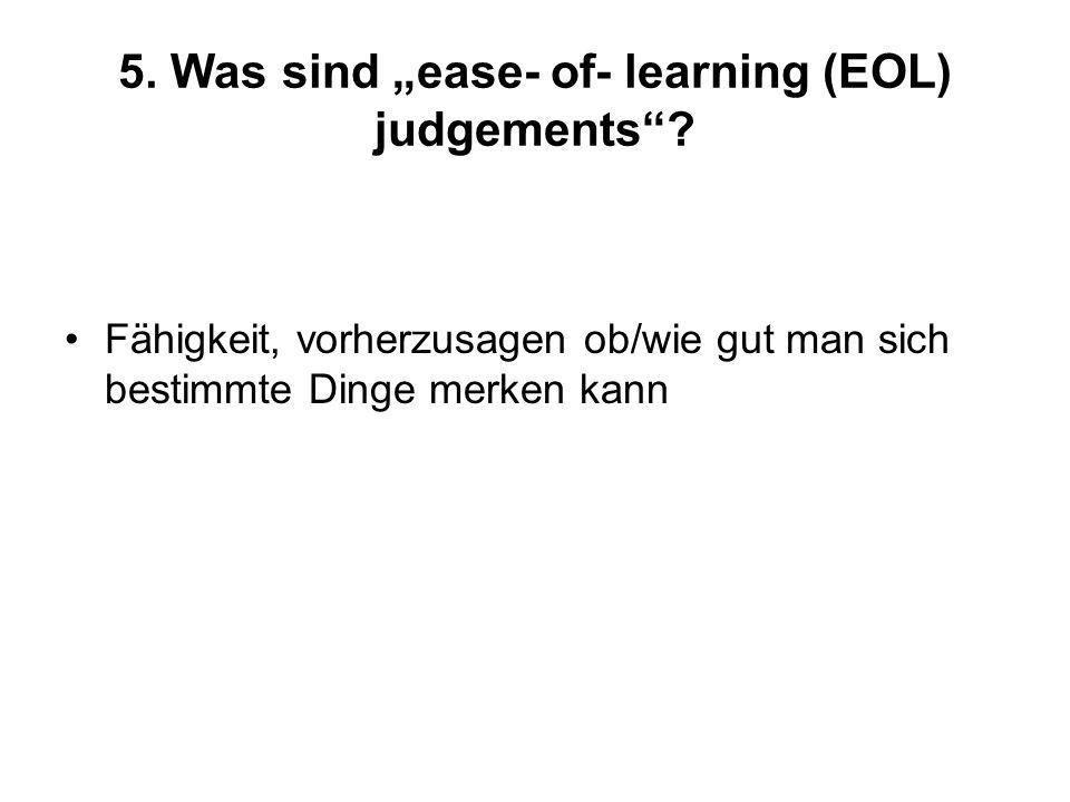 "5. Was sind ""ease- of- learning (EOL) judgements"