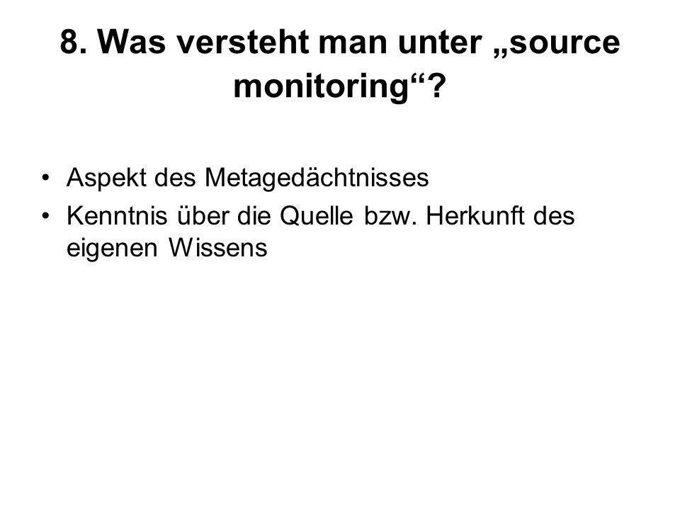 """8. Was versteht man unter """"source monitoring"""