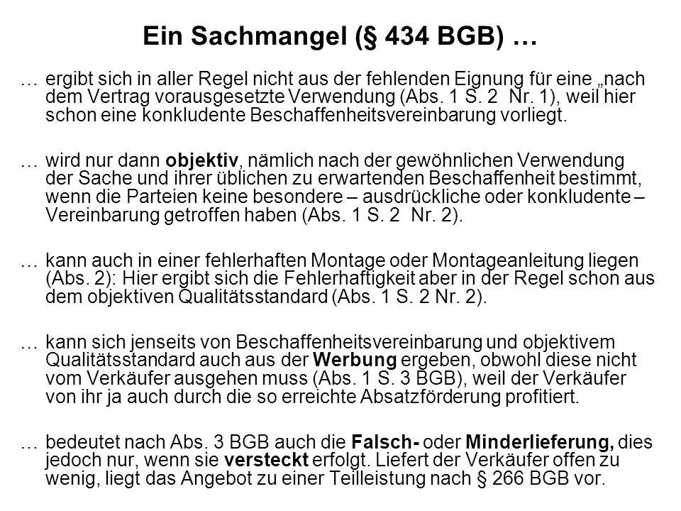 Ein Sachmangel (§ 434 BGB) …