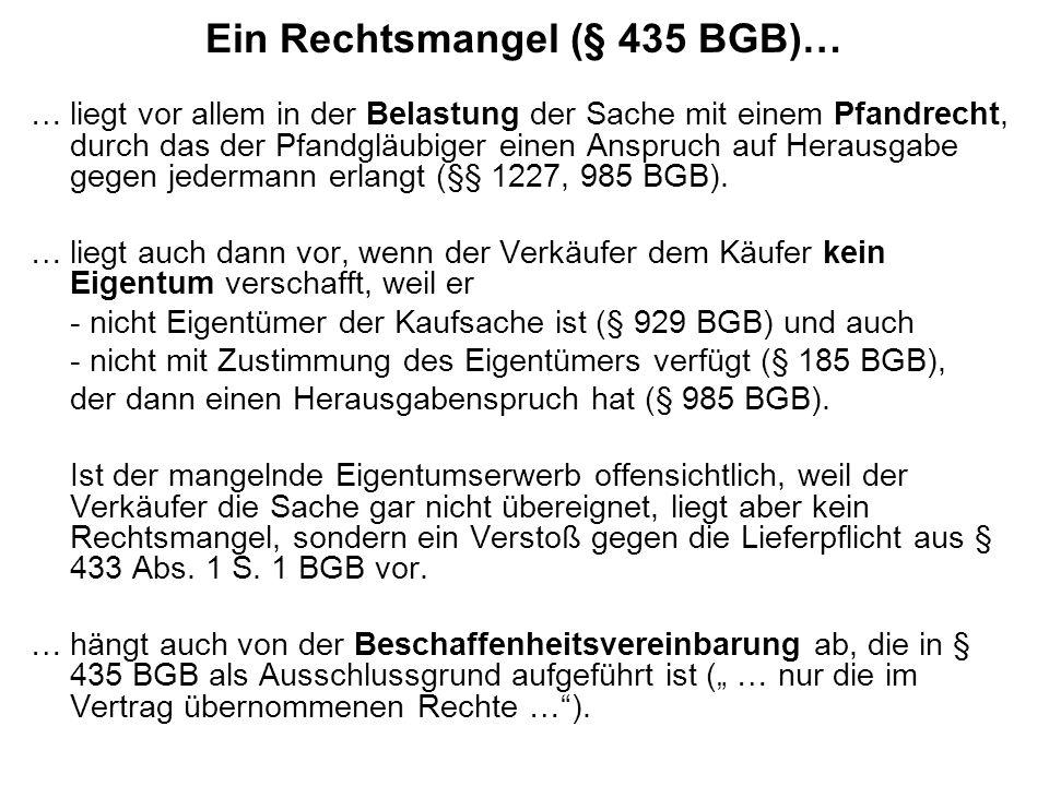 Ein Rechtsmangel (§ 435 BGB)…