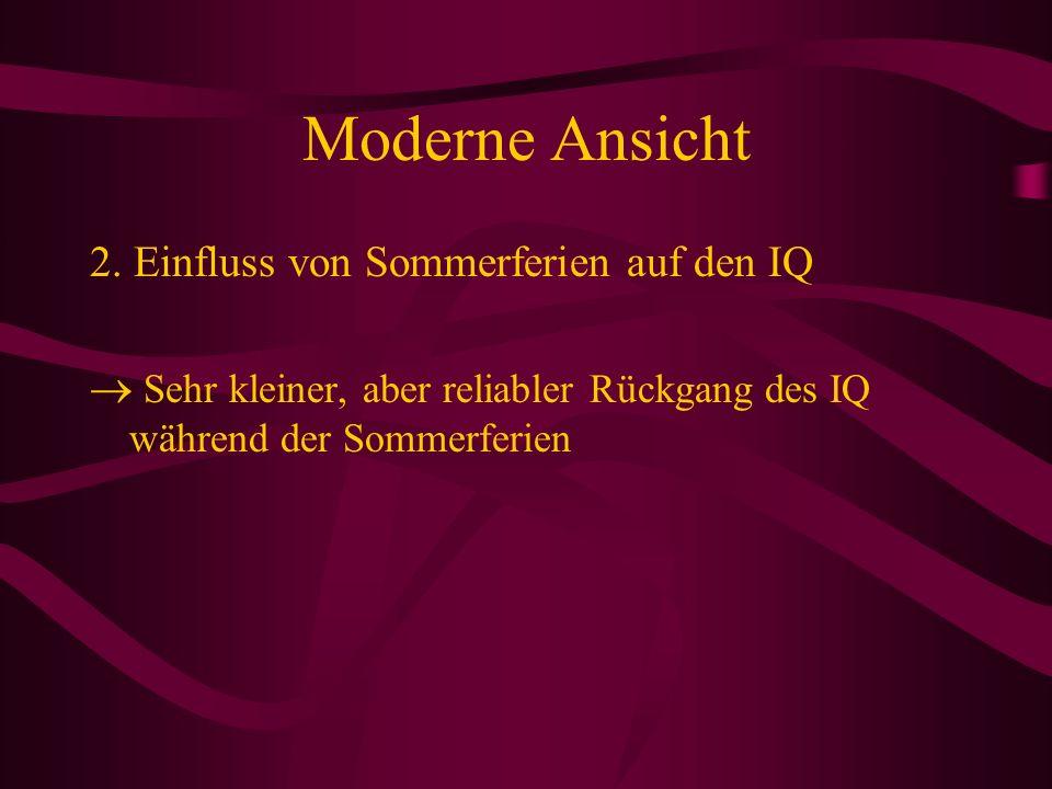 Moderne Ansicht 2. Einfluss von Sommerferien auf den IQ