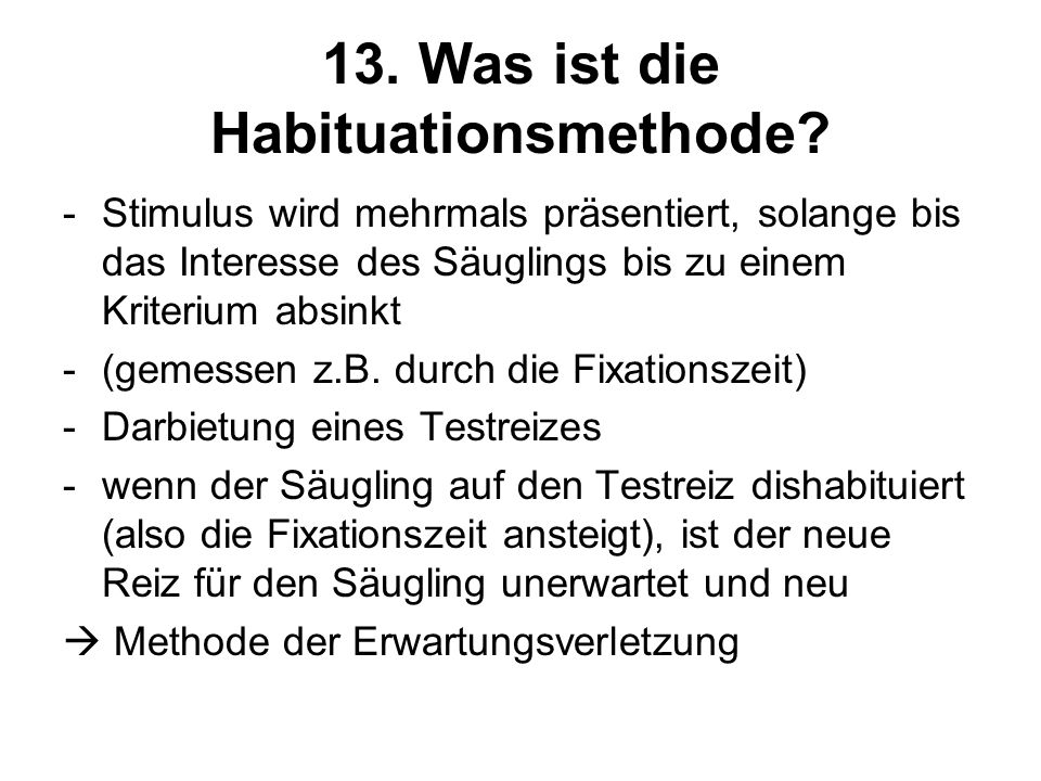 13. Was ist die Habituationsmethode