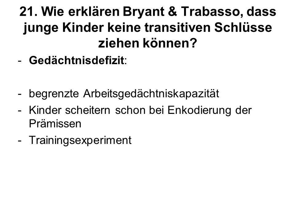 21. Wie erklären Bryant & Trabasso, dass junge Kinder keine transitiven Schlüsse ziehen können
