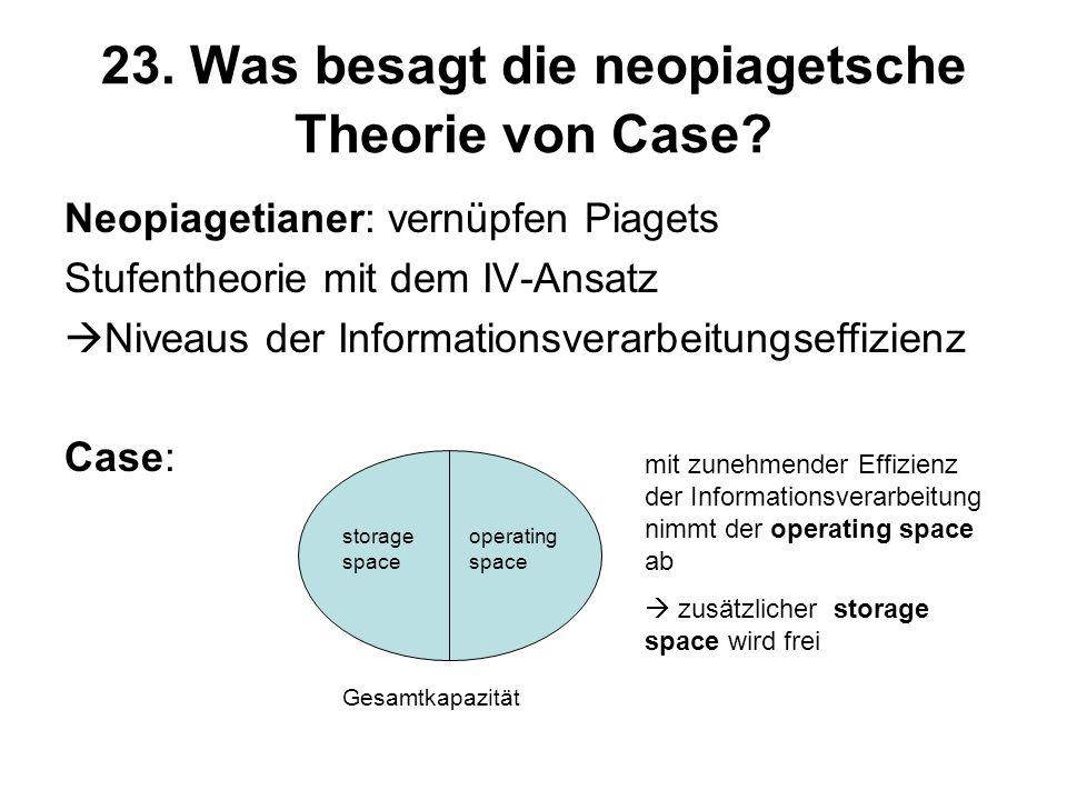 23. Was besagt die neopiagetsche Theorie von Case