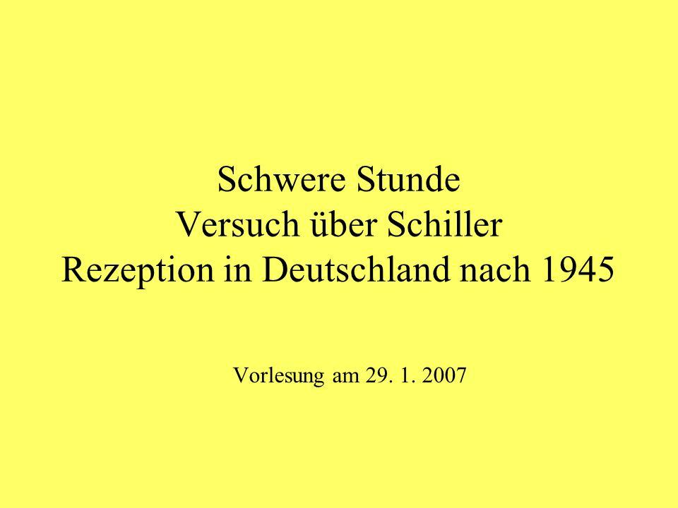 Schwere Stunde Versuch über Schiller Rezeption in Deutschland nach 1945