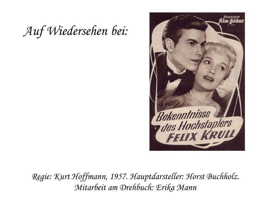 Auf Wiedersehen bei:Regie: Kurt Hoffmann, 1957.Hauptdarsteller: Horst Buchholz.