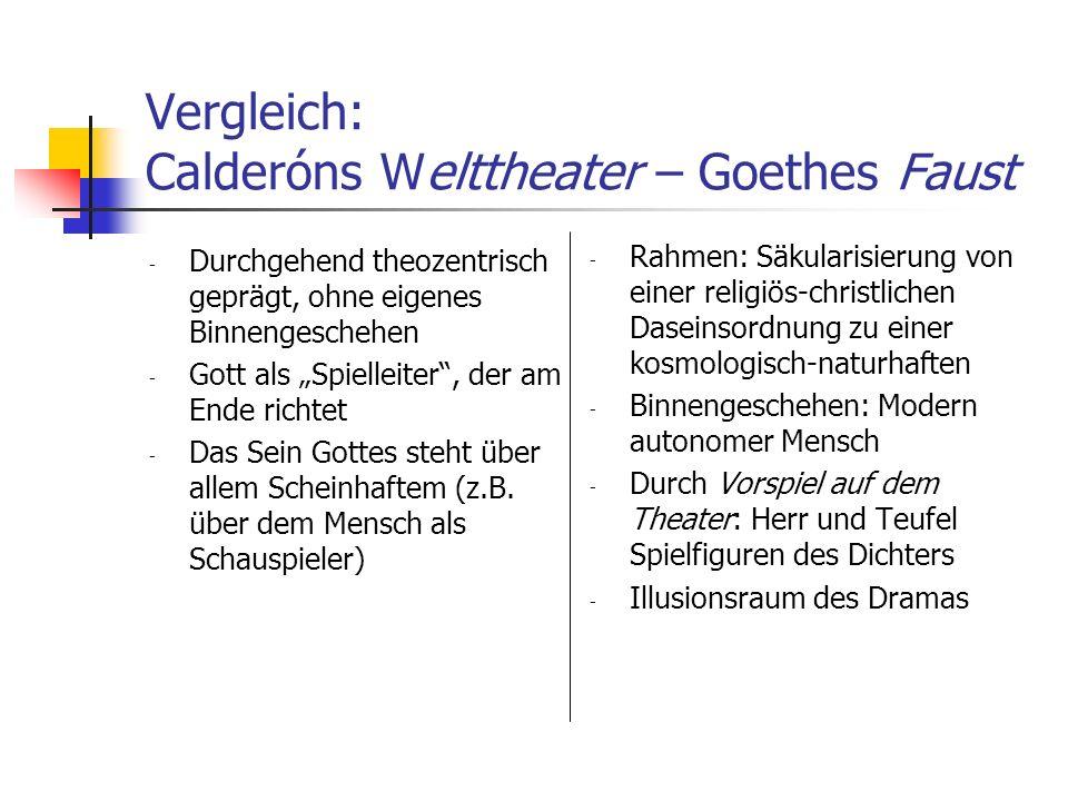 Vergleich: Calderóns Welttheater – Goethes Faust