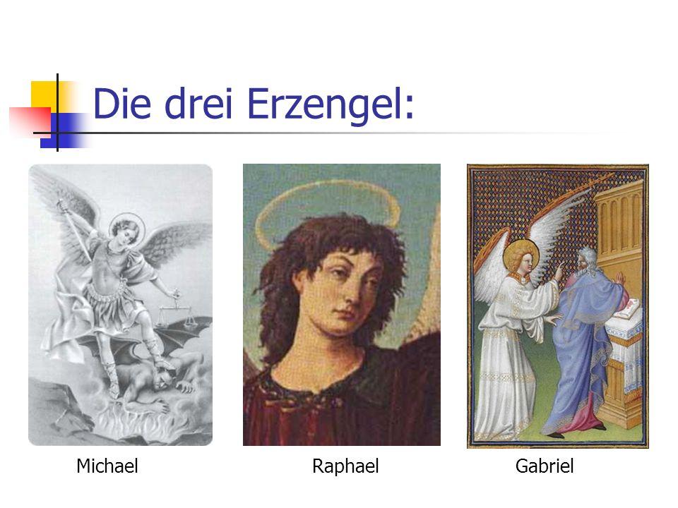 Die drei Erzengel: Michael Raphael Gabriel