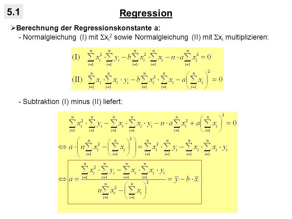 Regression 5.1 Berechnung der Regressionskonstante a: