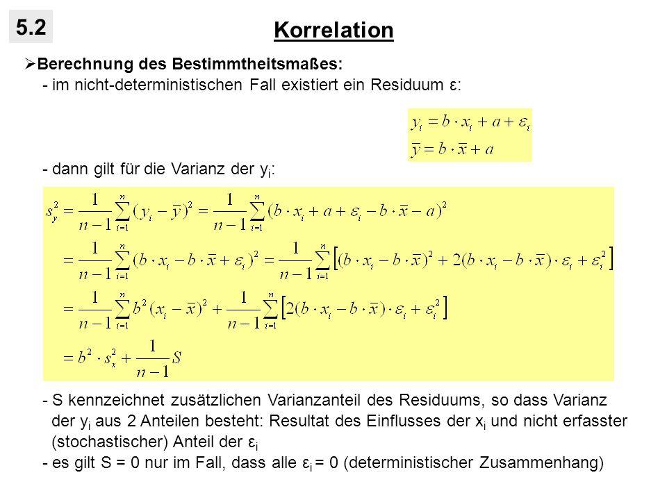 Korrelation 5.2 Berechnung des Bestimmtheitsmaßes: