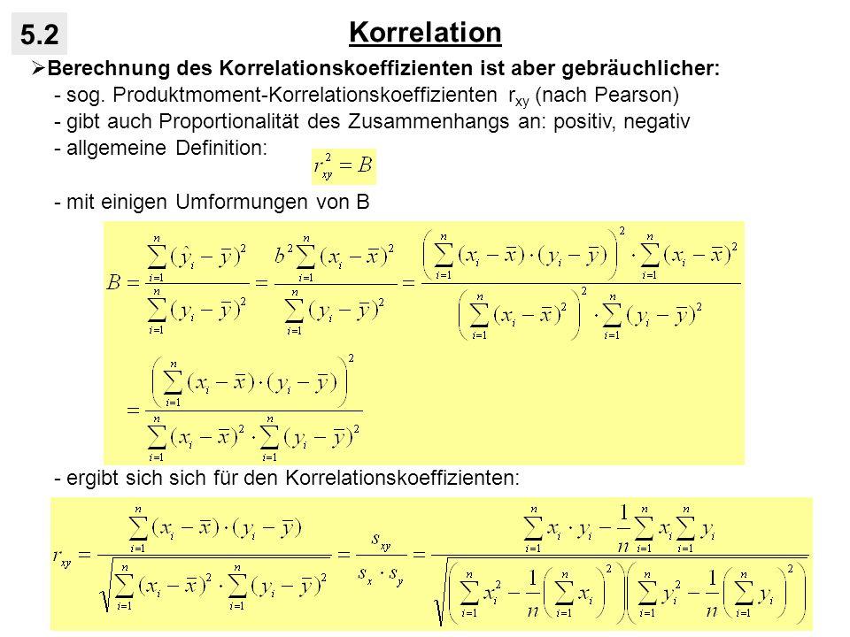 Korrelation 5.2. Berechnung des Korrelationskoeffizienten ist aber gebräuchlicher: