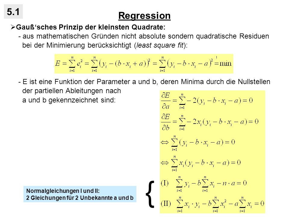 { Regression 5.1 Gauß'sches Prinzip der kleinsten Quadrate: