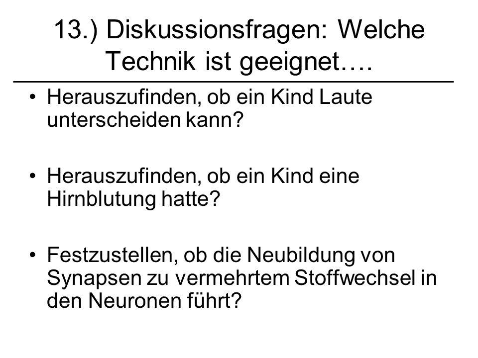 13.) Diskussionsfragen: Welche Technik ist geeignet….