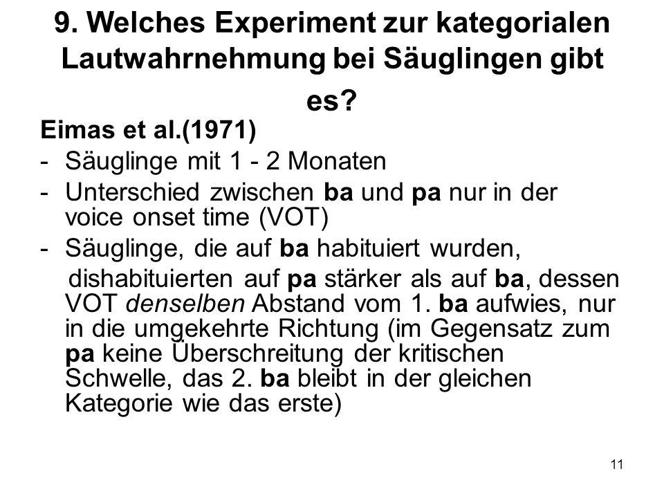 9. Welches Experiment zur kategorialen Lautwahrnehmung bei Säuglingen gibt es